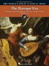 The Baroque Era - Easy to Intermediate Piano: 91 Selections from Keyboard Literature, Concertos, Oratorios and Operas - Hal Leonard Publishing Company
