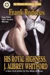 His Royal Highness, J. Aubrey Whitford - Frank Roderus