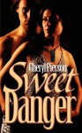 Sweet Danger - Cheryl Pierson
