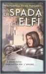 La spada degli elfi (La leggenda di Camelot, #2) - Wolfgang Hohlbein, Heike Hohlbein, A. Valtieri