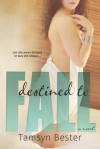 Destined to Fall - Tamsyn Bester