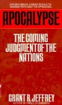 Apocalypse: The Coming Judgement of the Nations - Grant R. Jeffrey