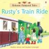Rusty's Train Ride (Usborne Farmyard Tales) - Heather Amery, Stephen Cartwright