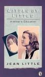 Little by Little: A Writer's Education - Jean Little