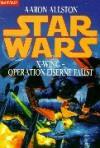 Star Wars: X-Wing - Operation Eiserne Faust (X-Wing, #6) - Aaron Allston, Heinz Nagel