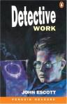 Detective Work (Penguin Readers, Level 4) - Colin Escott