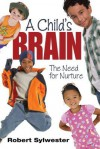 A Child's Brain: The Need for Nurture - Robert Sylwester