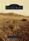 San Juan Island (Images of America) (Images of America (Arcadia Publishing)) - Mike Vouri, Julia Vouri, San Juan Historical Society