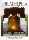 Philadelphia: Picture Memory - Colour Library Books, Bill Harris, Colour Library Books Staff, Teddy Hartshorn