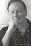 John Bell: The Time of My Life - John Bell