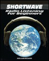 Shortwave Radio Listening for Beginners - Anita Louise McCormick