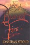 Buried Fire - Jonathan Stroud