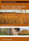 Plant Biomass Conversion - Elizabeth Hood, Peter Nelson, Randy Powell