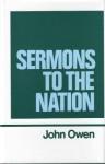 Sermons To The Nation - John Owen