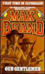Gun Gentlemen - Max Brand