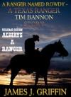 A Ranger Named Rowdy - A Texas Ranger Tim Bannon Story - Volume 7 - Always A Ranger - James J. Griffin