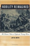 Nobility Reimagined: The Patriotic Nation in Eighteenth-Century France - Jay Smith