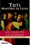 La calle de La Juderia - Toti Martínez de Lezea