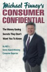 Michael Finney's Consumer Confidential: The Money-Saving Secrets They Don't Want You to Know - Michael Finney