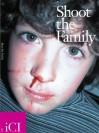 Shoot the Family - Ralph Rugoff, Yasser Aggour, Lynne Tillman
