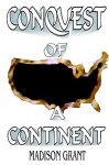 The Conquest of a Continent - Madison Grant