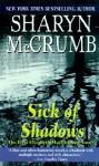 Sick of Shadows (Elizabeth MacPherson Mystery, #1) - Sharyn McCrumb