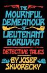 The Mournful Demeanour of Lieutenant Boruvka: Detective Tales - Josef Škvorecký, Rosemary Kavan
