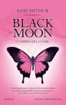 Black Moon. L'ombra del cuore - Keri Arthur