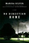 No Direction Home: A Novel - Marisa Silver