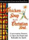 CARDS: Chicken Soup for the Christian Soul: Conversation Cards - NOT A BOOK