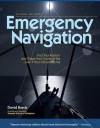 Emergency Navigation, 2nd Edition: Improvised and No-Instrument Methods for the Prudent Mariner - David Burch