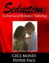 Seduction: An Interracial Romance Anthology - Volume 1 - Pepper Pace, CeCe Monet