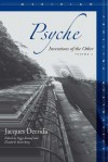 Psyche: Inventions of the Other, Volume II - Jacques Derrida, Peggy Kamuf, Elizabeth Rottenberg
