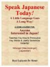 SPEAK JAPANESE TODAY--A Little Language Goes a Long Way! - Boyé Lafayette de Mente, De Mente, Boye Lafayette