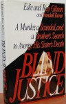 Blind Justice: A Murder, a Scandal, and a Brother's Search to Avenge His Sister's Death - Ray Gibson, Edie Gibson, Randall Turner