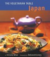The Vegetarian Table: Japan - Victoria Wise