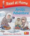 Arctic Adventure (Read At Home: Level 4a) - Roderick Hunt, Alex Brychta