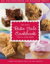 The Only Bake Sale Cookbook You'll Ever Need: 201 Mouthwatering, Kid-Pleasing Treats - Laurie Goldrich Wolf, Pam Abrams