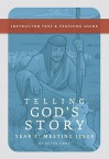Telling God's Story: Instructor Text and Teaching Guide, Year One - Peter Enns