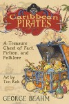 Caribbean Pirates: A Treasure Chest of Fact, Fiction, and Folklore - George Beahm