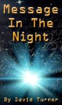 Message in the Night - David Turner