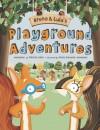 Bruno & Lulu's Playground Adventures - Patricia Lakin