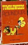 Tumbleweeds Roundup - Tom K. Ryan