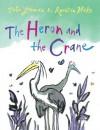 The Heron and the Crane - John Yeoman, Quentin Blake
