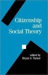 Citizenship and Social Theory - Bryan S. Turner