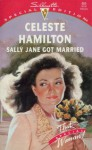 Sally Jane Got Married (Silhouette Special Edition, No 865) - Celeste Hamilton