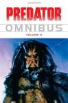 Predator Omnibus Volume 2 - John Arcudi, Andrew Vachss, Randy Stradley
