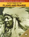 Native Tribes of the Plains and Prairie - Michael Johnson