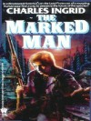 The Marked Man - Charles Ingrid