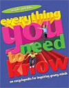 Everything You Need to Know: An encyclopedia for inquiring young minds - Kingfisher, Kingfisher
